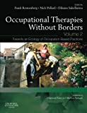 Occupational Therapies without Borders - Volume 2: Towards an ecology of occupation-based practices