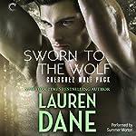 Sworn to the Wolf: Cherchez Wolf Pack, Book 2   Lauren Dane