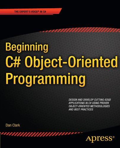Beginning C# Object-Oriented Programming (Expert's Voice In C#)