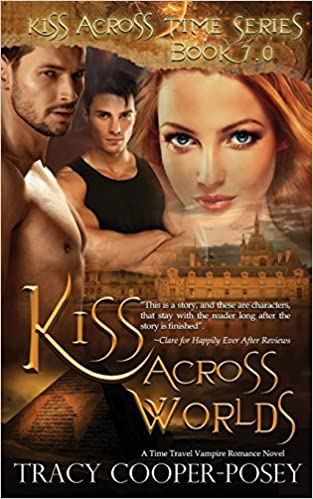 Kiss Across Worlds (Kiss Across Time) (Volume 7): Tracy Cooper-Posey