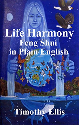 Life Harmony, Feng Shui in Plain -