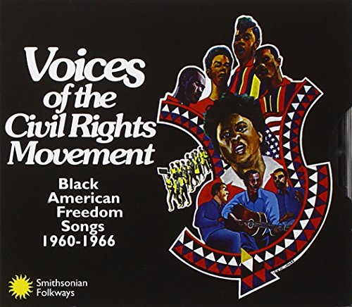 Cover of Voices Of The Civil Rights Movement: Black American Freedom Songs 1960-1966