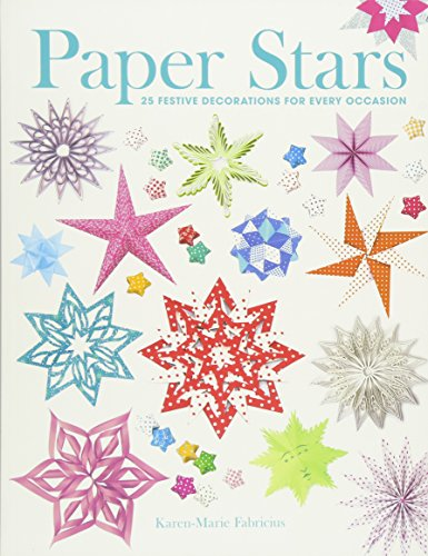 Paper Stars: 25 Festive Decorations for Every Occasion
