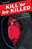 Kill Or Be Killed Vol. 1
