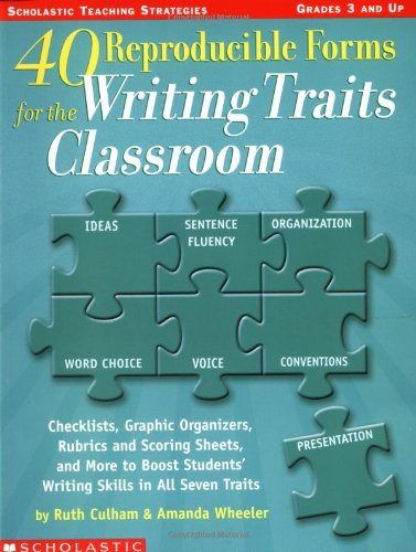 (40 Reproducible Forms for the Writing Traits Classroom (Scholastic Teaching Strategies, Grades 3 and Up))
