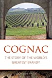 Cognac: The story of the world's greatest brandy (The Classic Wine Library)