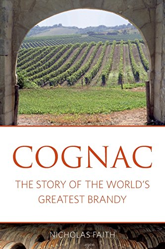 Grape Brandy - Cognac: The story of the world's greatest brandy (The Classic Wine Library)
