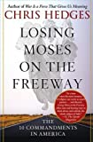 Losing Moses on the Freeway - 10 Commandments in America (06) by [Paperback (2006)]