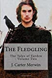 The Fledgling: Volume Two, The Tales of Earden (Volume 2)