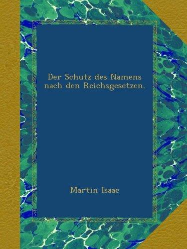 Read Online Der Schutz des Namens nach den Reichsgesetzen. (German Edition) pdf epub