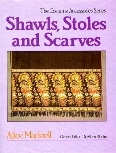 Shawls, Stoles and Scarves (Costume Accessories Series)