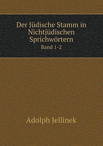 Download Der Jüdische Stamm in Nichtjüdischen Sprichwörtern Band 1-2 (German Edition) pdf epub