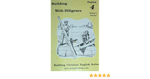Building With Diligence English 4 (Building Christian English ...