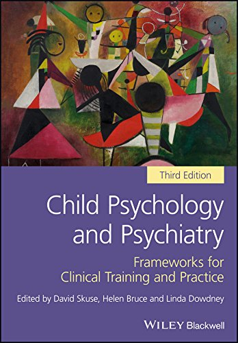 Child Psychology and Psychiatry: Frameworks for Clinical Training and Practice