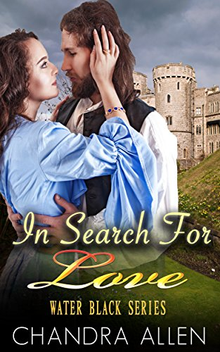 ROMANCE: MAIL ORDER BRIDE: MEDIEVAL ROMANCE: In Search For Love (The Highlander Romance) (Water Black Series Book 1)