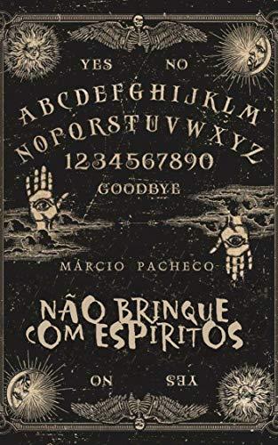 Não Brinque com Espíritos  (Portuguese Edition)]()