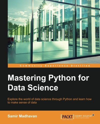 Book cover of Mastering Python for Data Science by Samir Madhavan