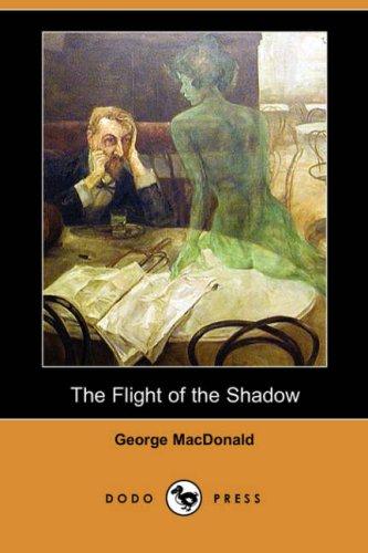 The Flight of the Shadow (Dodo Press) PDF