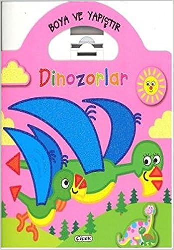 Boyama Ve Yapistir Dinozorlar Pembe Collective 9786053341314
