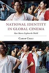 National Identity in Global Cinema: How Movies Explain the World (Italian and Italian American Studies)