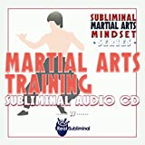 Subliminal Martial Arts Mindset Series: Martial Arts Training Aid Subliminal Audio CD
