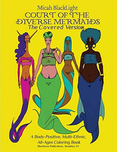 Court of the Diverse Mermaids-The Covered Version: A Body Positive, Multi-Ethnic, All-Ages Coloring Book