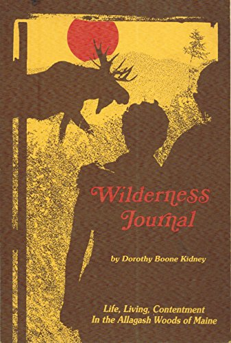 Wilderness Journal  Life  Living  Contentment In The Allagash Woods Of Maine