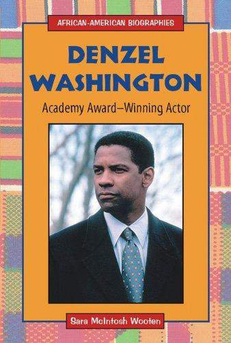 Denzel Washington: Academy Award-Winning Actor (African-American Biographies)