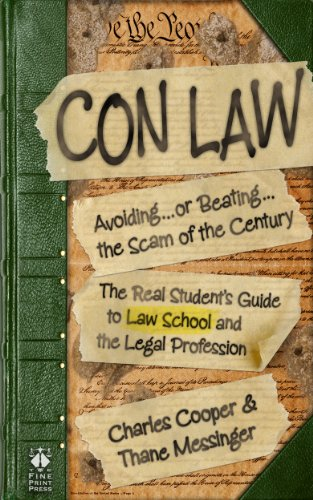 Con Law: Avoiding...or Beating...the Scam of the Century (The Real Student's Guide to Law School and the Legal Profession)