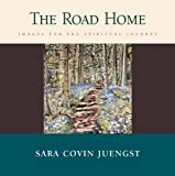 The Road Home, Sara Covin Juengst, 0664224261