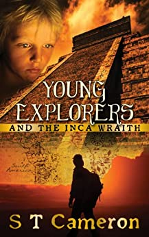 Young Explorers and the Inca Wraith by [Cameron, S T]