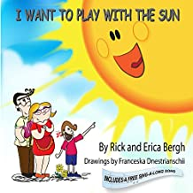 I Want to Play with the Sun (A Song with Every Story Book 1)