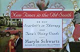 New Times in the Old South, Maryln Schwartz, 0517138042