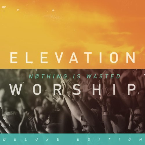 Nothing Is Wasted - Music Elevation