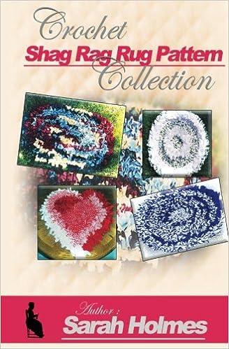 Crochet Shag Rag Rug Pattern Collection Sarah Holmes 9781440405143