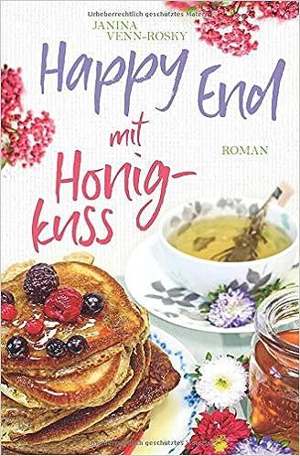 Cover Happy End mit Honigkuss. Kolumne Top 5 Bücher für diesen Frühling 2021