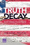 img - for Truth Decay: An Initial Exploration of the Diminishing Role of Facts and Analysis in American Public Life book / textbook / text book