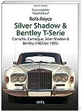 Praxisratgeber Klassikerkauf: Rolls-Royce Silver Shadow, Bentley T-Serie. Corniche, Camargue, Silver Shadow & Bently (1965-1995)