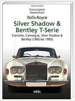 Praxisratgeber Klassikerkauf Rolls-Royce Silver Shadow, Bentley T-Series: Corniche, Camargue, Silver Shadow II & Bently T2 (1965-1995)
