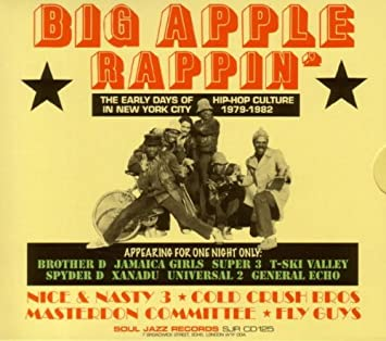 Big Apple Rappin': The Early Days Of Hip-Hop Culture in New York City,  1979-1982