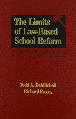 The Limits of Law-Based School Reform: Vain Hopes and False Promises