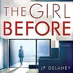 The Girl Before: A Novel | J. P. Delaney