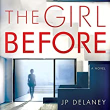 The Girl Before: A Novel Audiobook by J. P. Delaney Narrated by Emilia Fox, Finty Williams, Lise Aagaard Knudsen