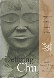 Defining Chu: Image and Reality in Ancient China