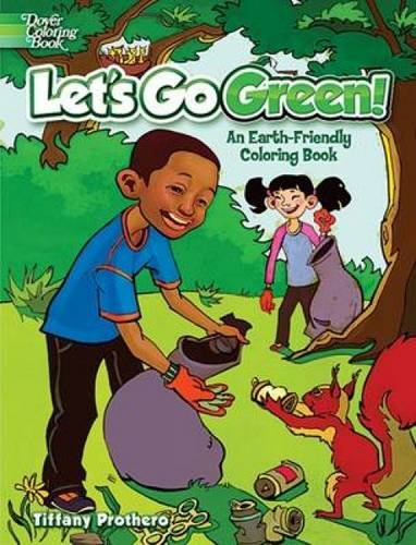 (Let's Go Green!: An Earth-Friendly Coloring Book (Dover Nature Coloring Book))
