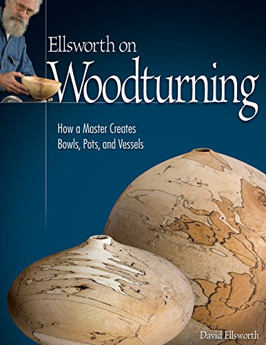 Ellsworth-on-Woodturning-How-a-Master-Creates-Bowls-Pots-and-Vessels