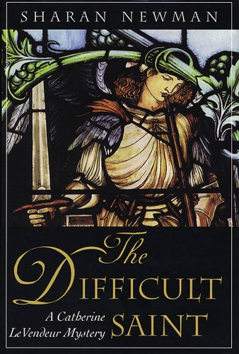 The Difficult Saint: A Catherine LeVendeur Mystery