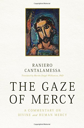 The Gaze of Mercy: A Commentary on Divine and Human Mercy ebook