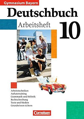 Deutschbuch Gymnasium - Bayern: 10. Jahrgangsstufe - Arbeitsheft mit Lösungen