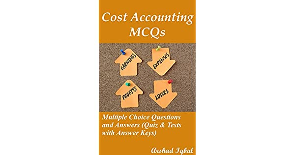 Cost accounting mcqs multiple choice questions and answers quiz cost accounting mcqs multiple choice questions and answers quiz tests with answer keys english edition ebook arshad iqbal amazon loja fandeluxe Images
